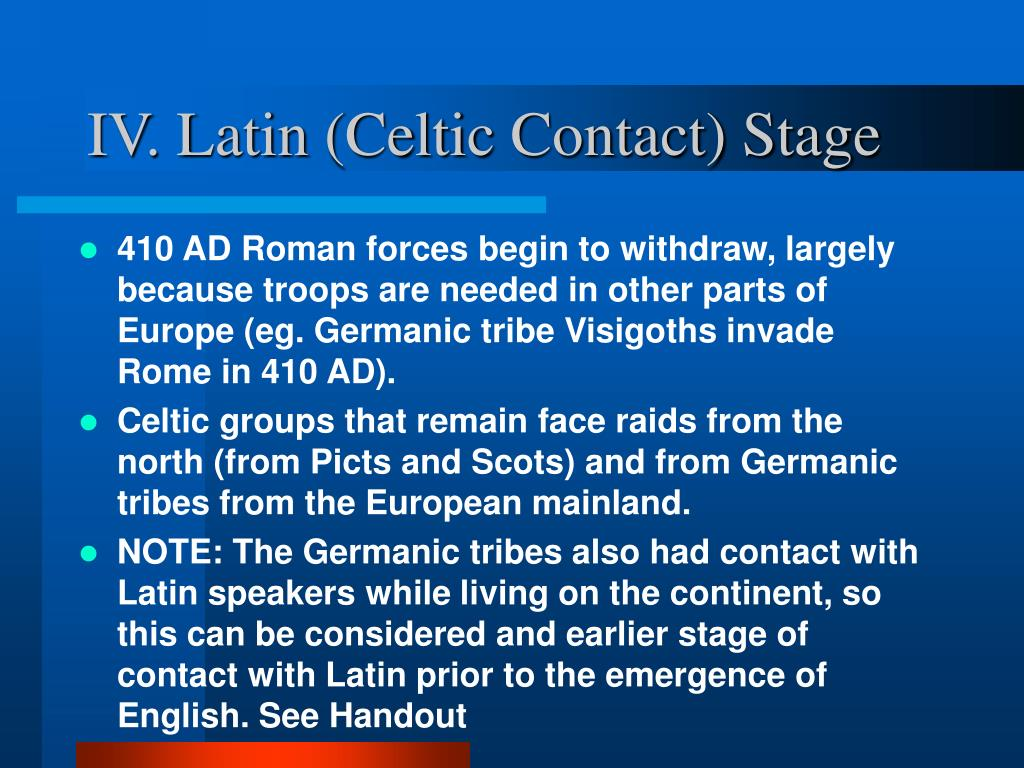 IV. Latin (Celtic Contact) Stage