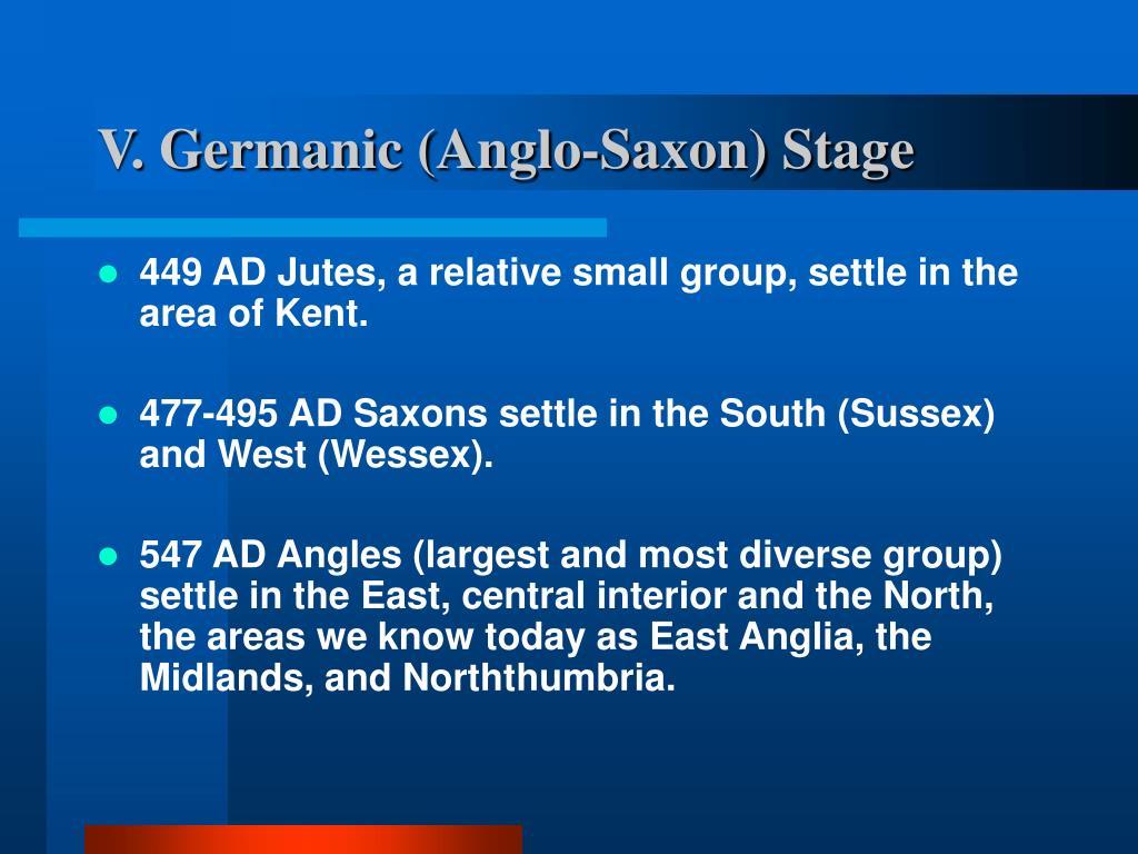 V. Germanic (Anglo-Saxon) Stage