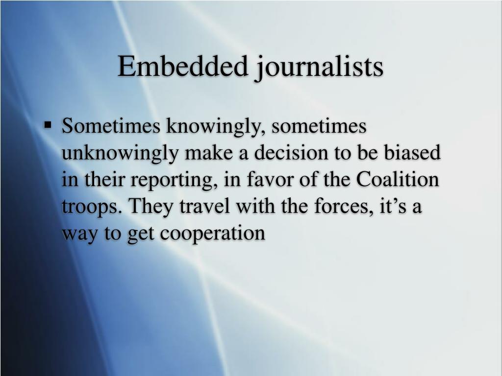 Embedded journalists
