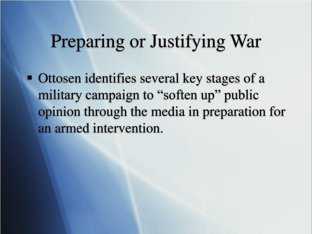 Preparing or Justifying War