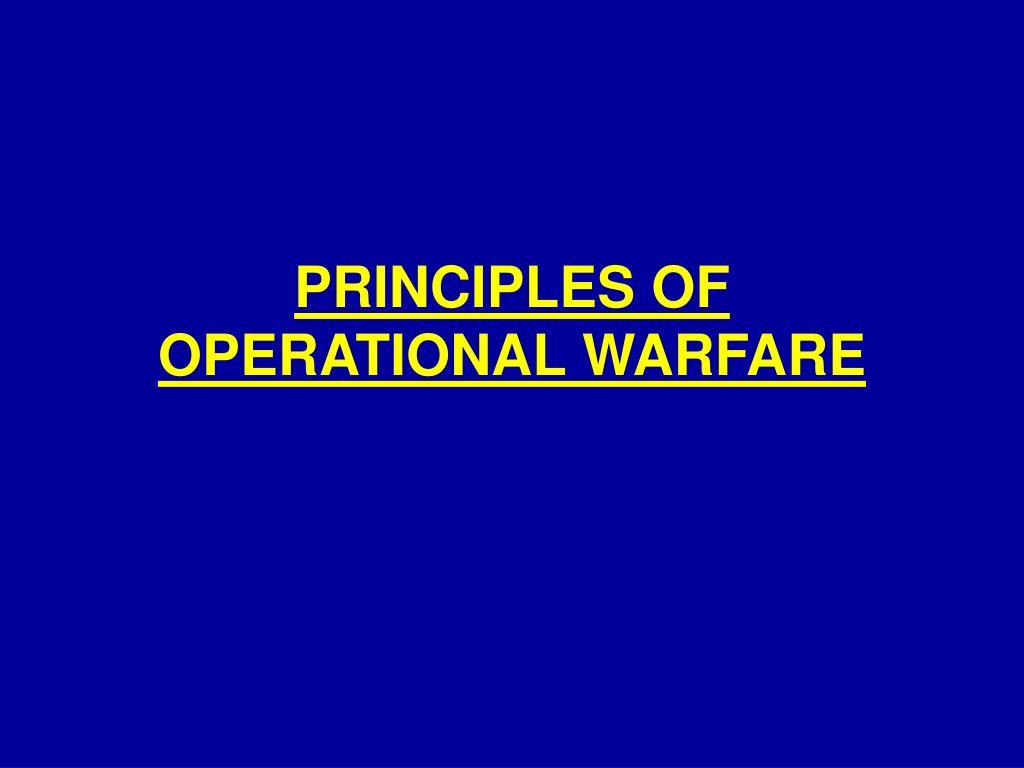 PRINCIPLES OF OPERATIONAL WARFARE
