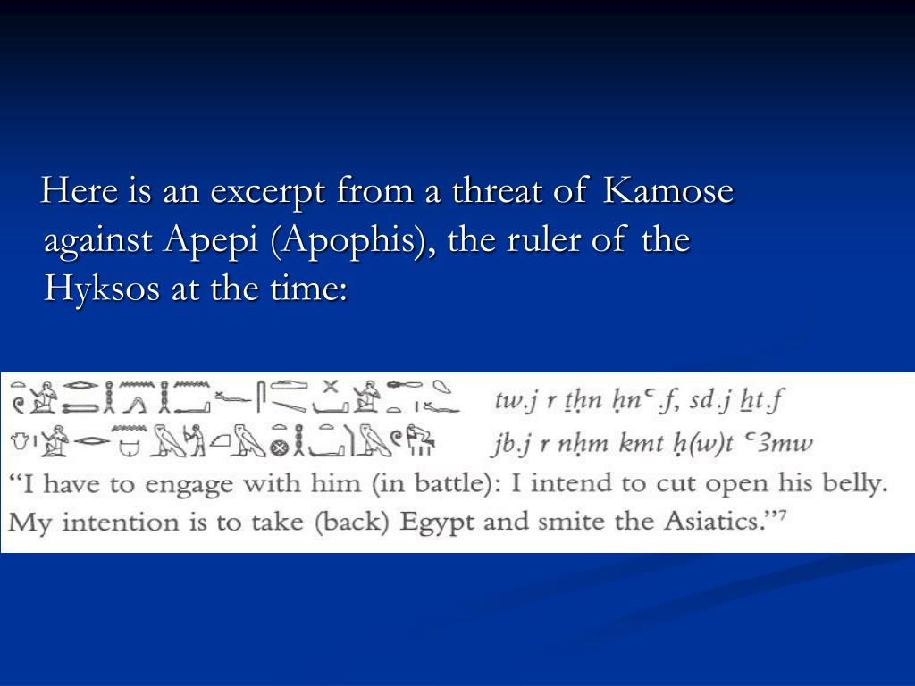 Here is an excerpt from a threat of Kamose against Ap