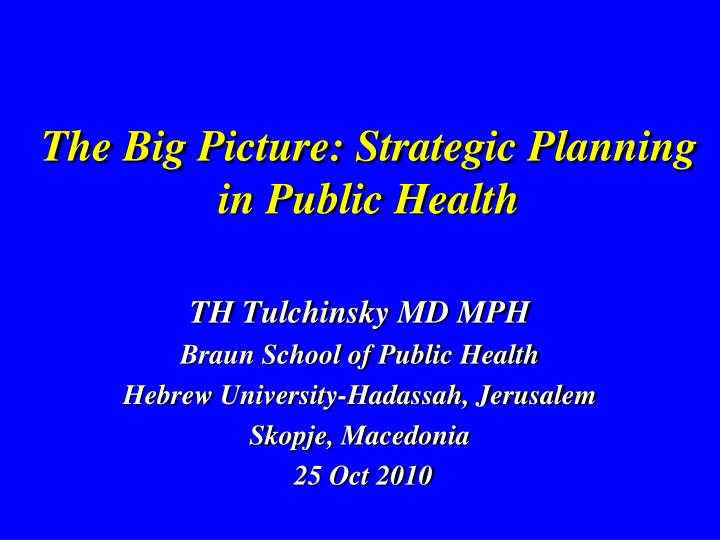 The big picture strategic planning in public health