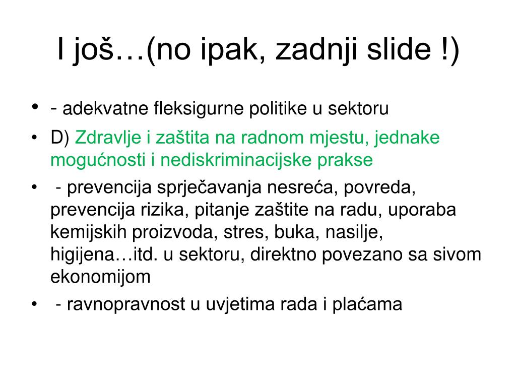 I još…(no ipak, zadnji slide !)