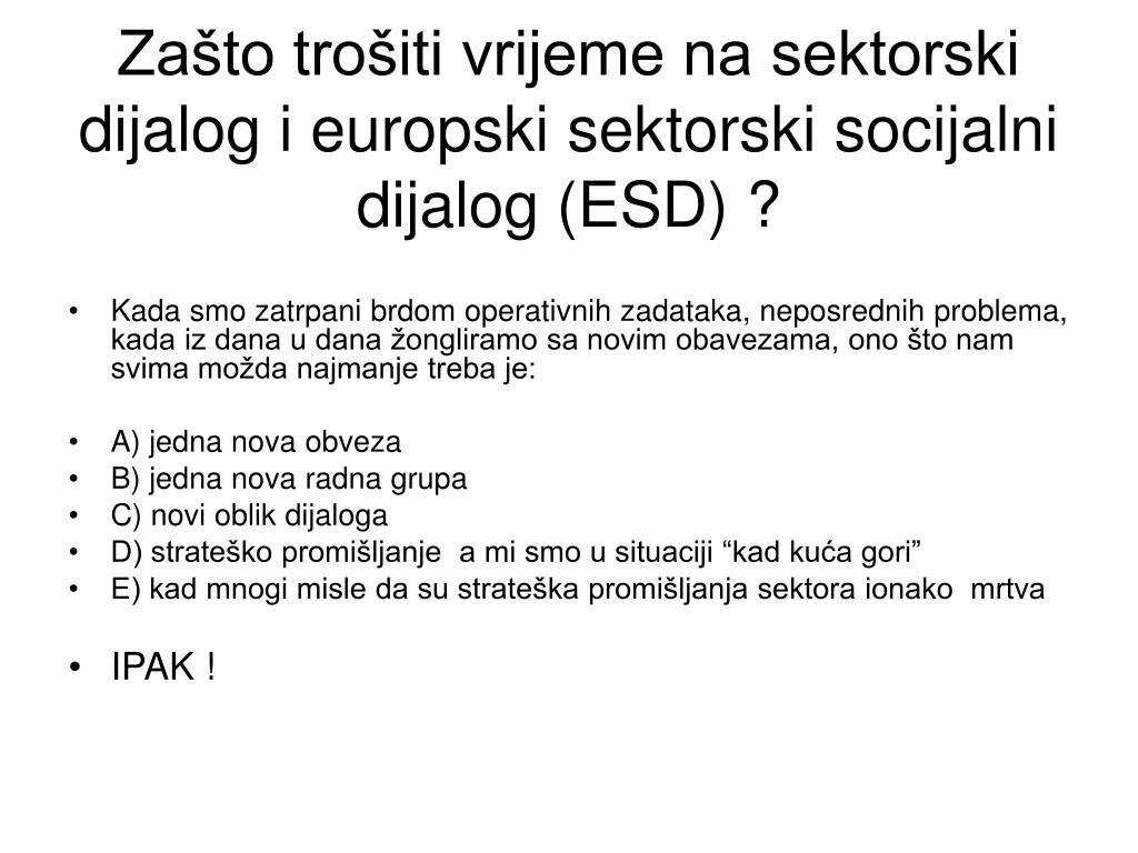 Zašto trošiti vrijeme na sektorski dijalog i europski sektorski socijalni dijalog (ESD) ?