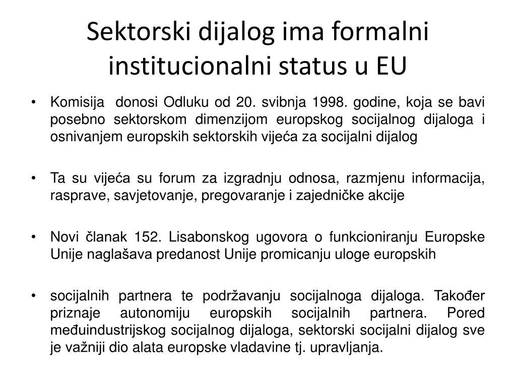 Sektorski dijalog ima formalni institucionalni status u EU