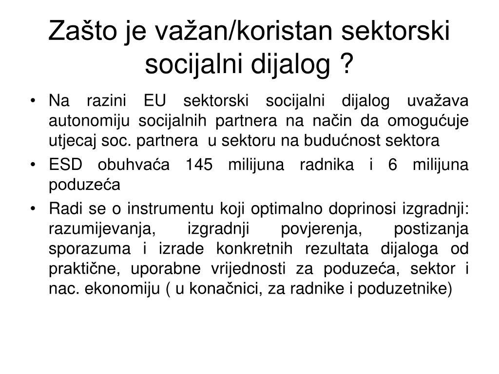 Zašto je važan/koristan sektorski socijalni dijalog ?