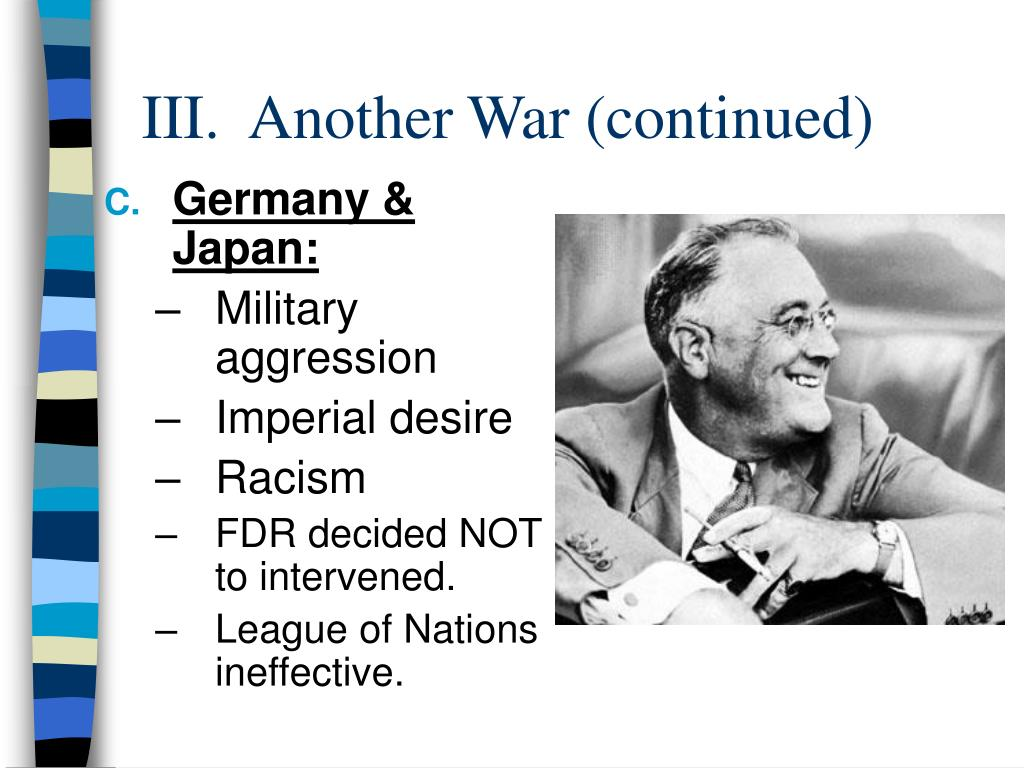 III.  Another War (continued)