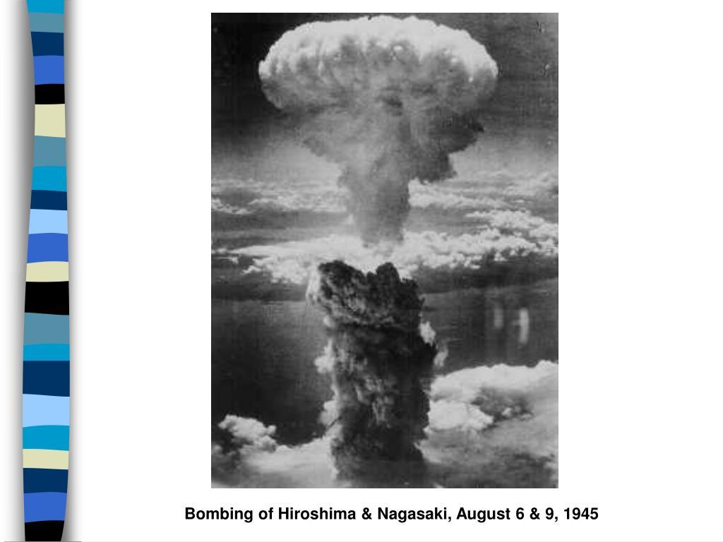 Bombing of Hiroshima & Nagasaki, August 6 & 9, 1945