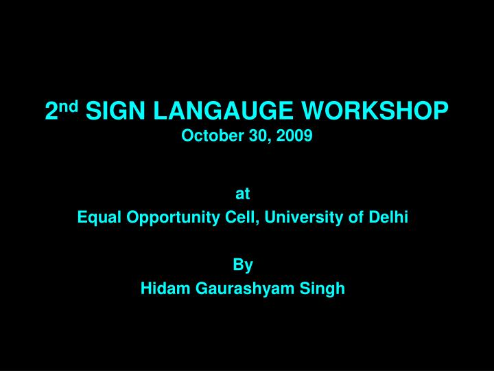 2 nd sign langauge workshop october 30 2009