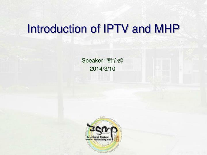 Introduction of iptv and mhp