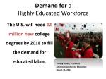 demand for a highly educated workforce