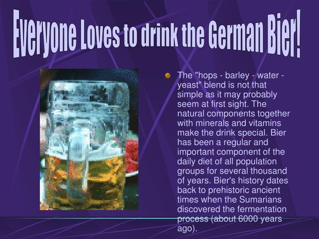 Everyone Loves to drink the German Bier!