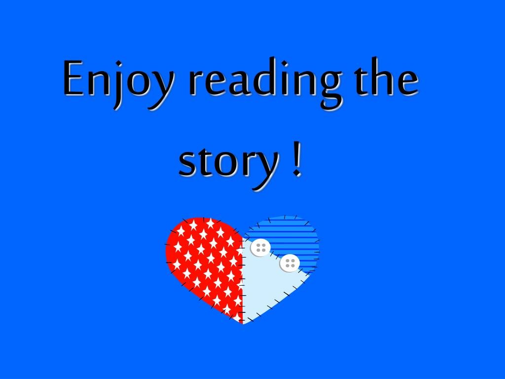 Enjoy reading the story !
