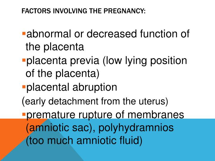 Factors involving the pregnancy: