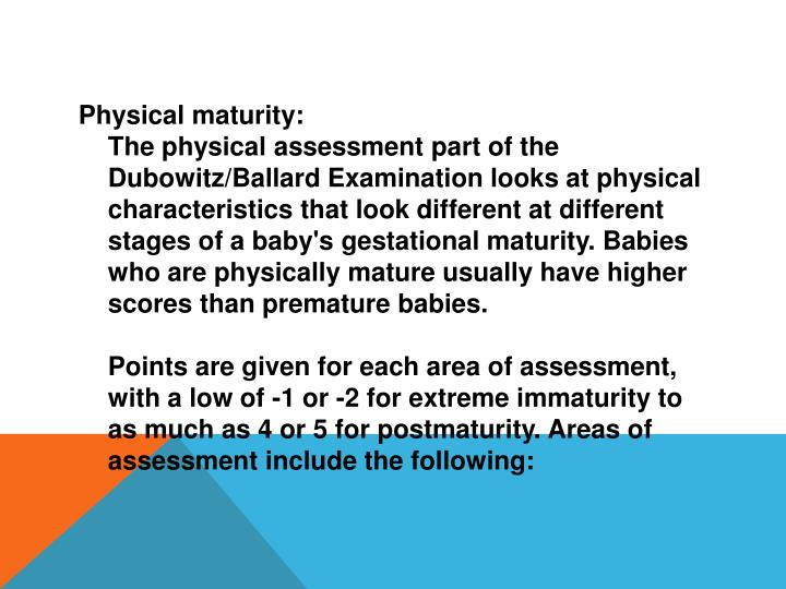 Physical maturity: