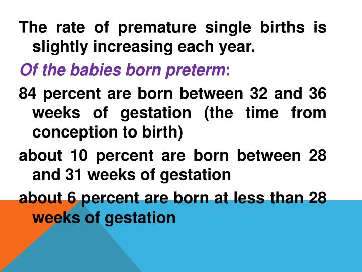 The rate of premature single births is slightly increasing each year.