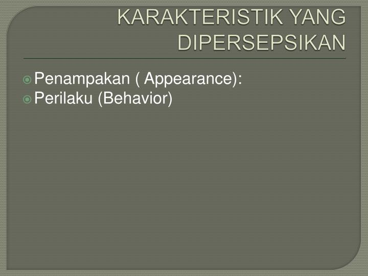KARAKTERISTIK YANG DIPERSEPSIKAN