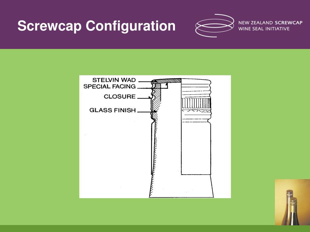 Screwcap Configuration