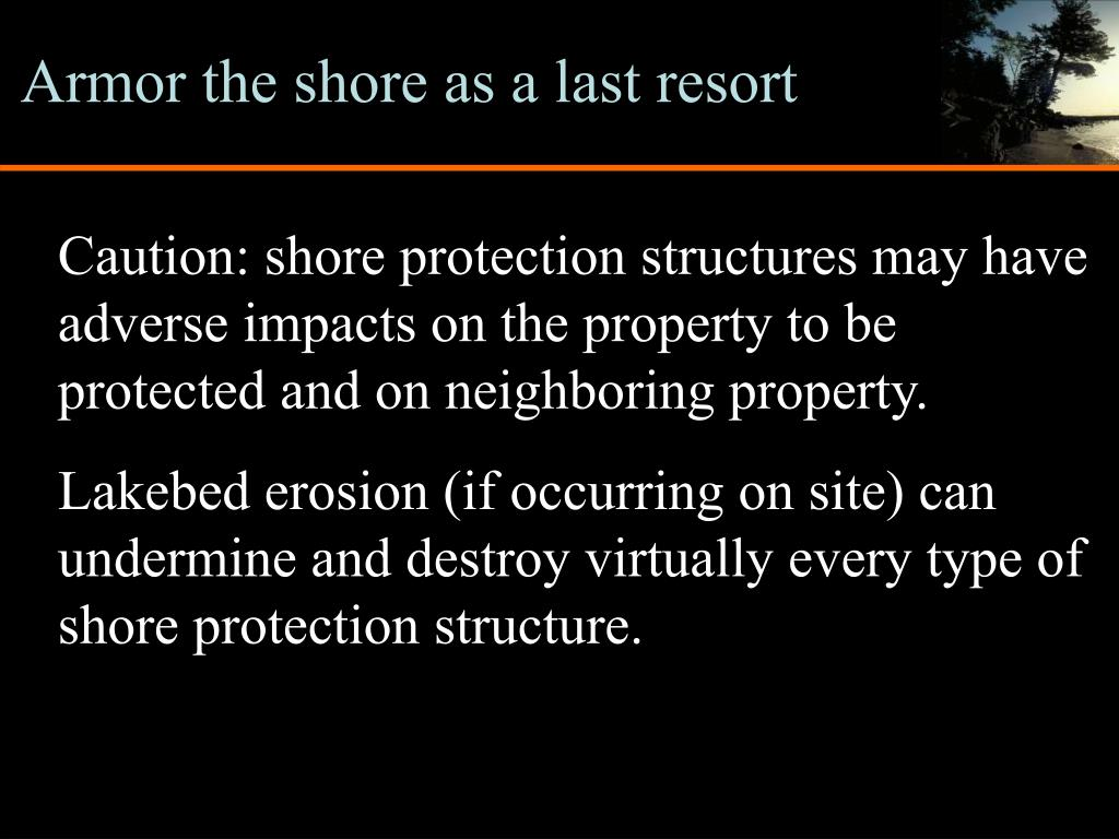 Armor the shore as a last resort