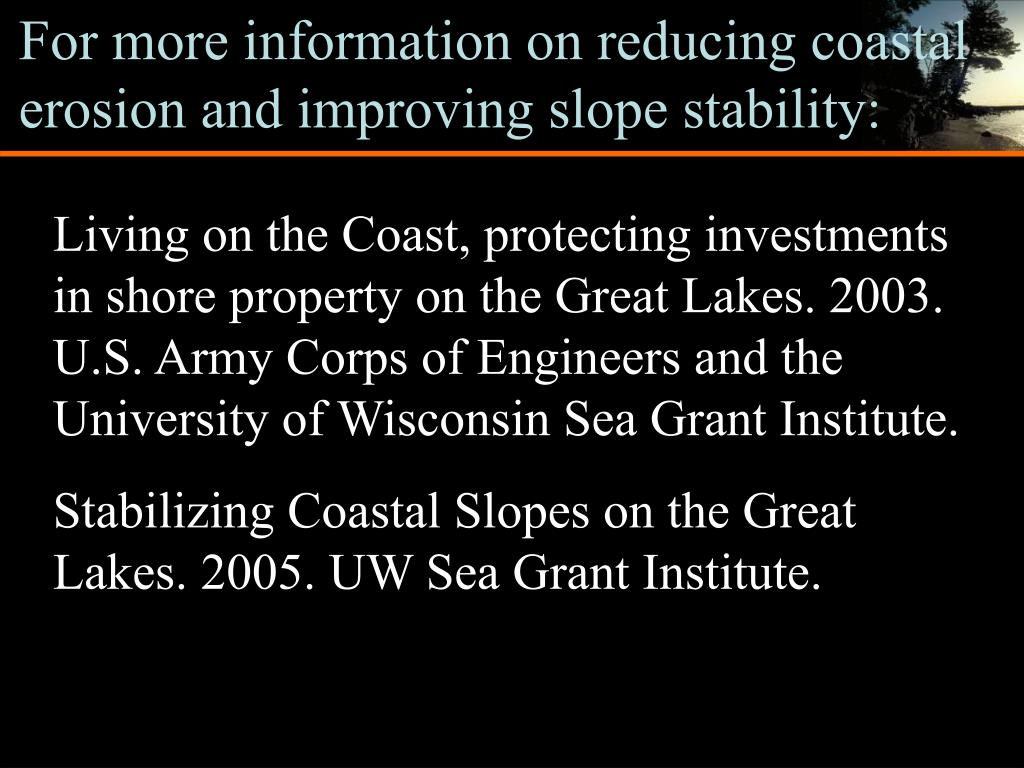 For more information on reducing coastal erosion and improving slope stability: