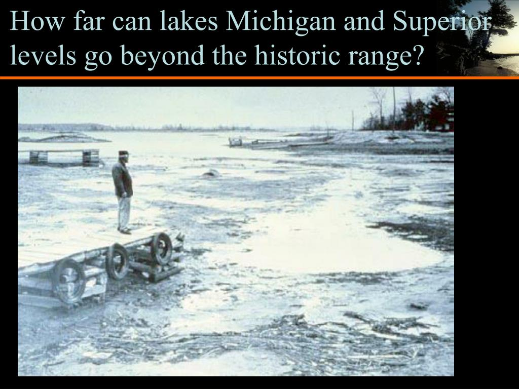 How far can lakes Michigan and Superior  levels go beyond the historic range?
