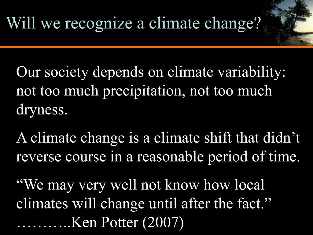 Will we recognize a climate change?