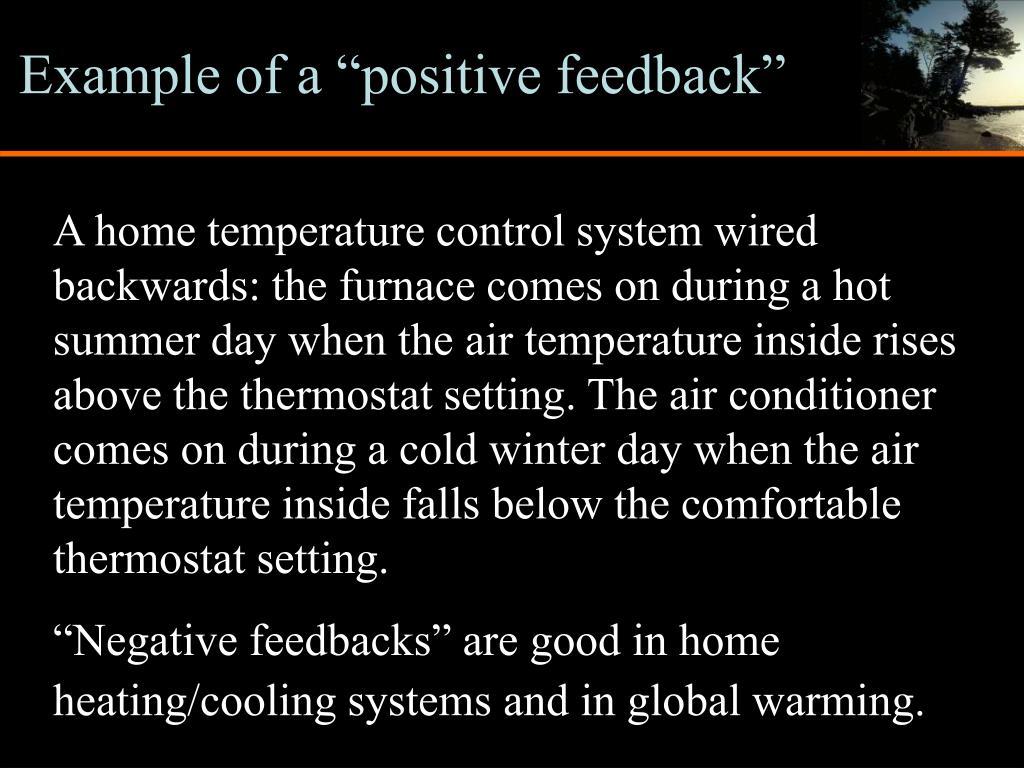 "Example of a ""positive feedback"""