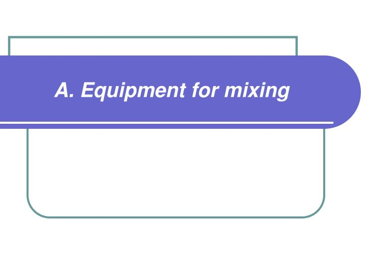 A. Equipment for mixing