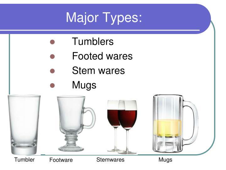 Major Types: