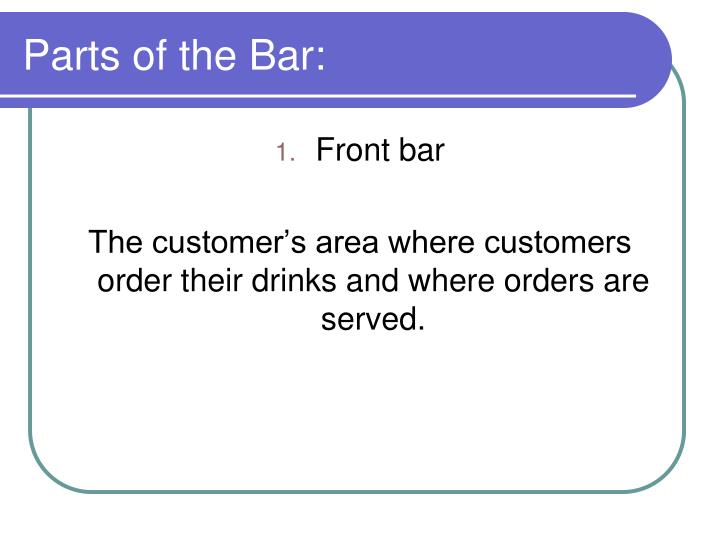 Parts of the bar