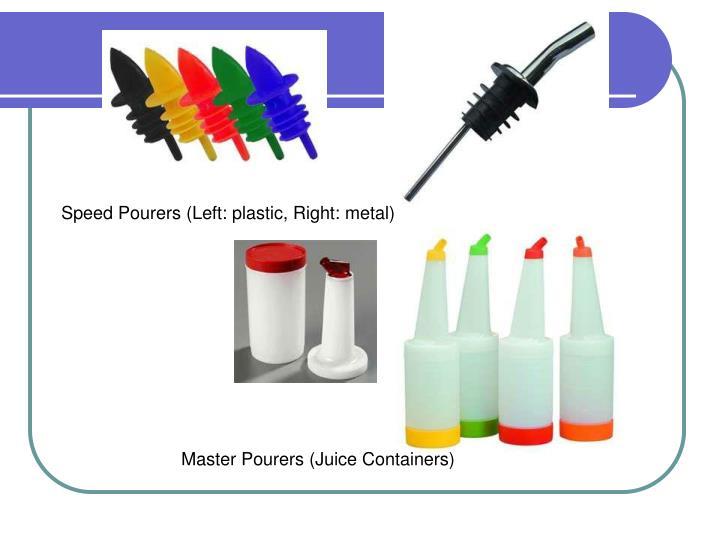 Speed Pourers (Left: plastic, Right: metal)