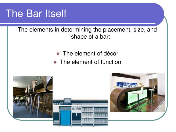 The Bar Itself