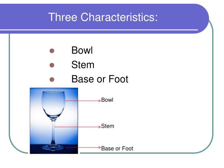 Three Characteristics: