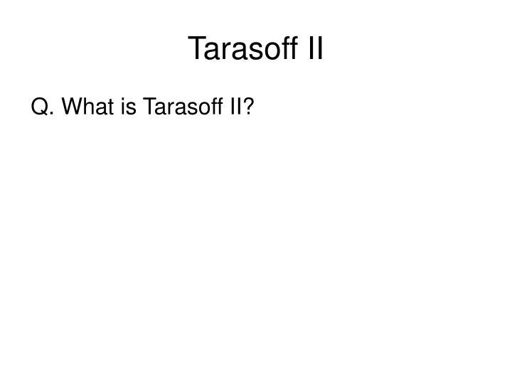 Tarasoff II