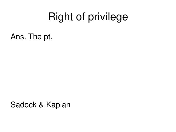 Right of privilege