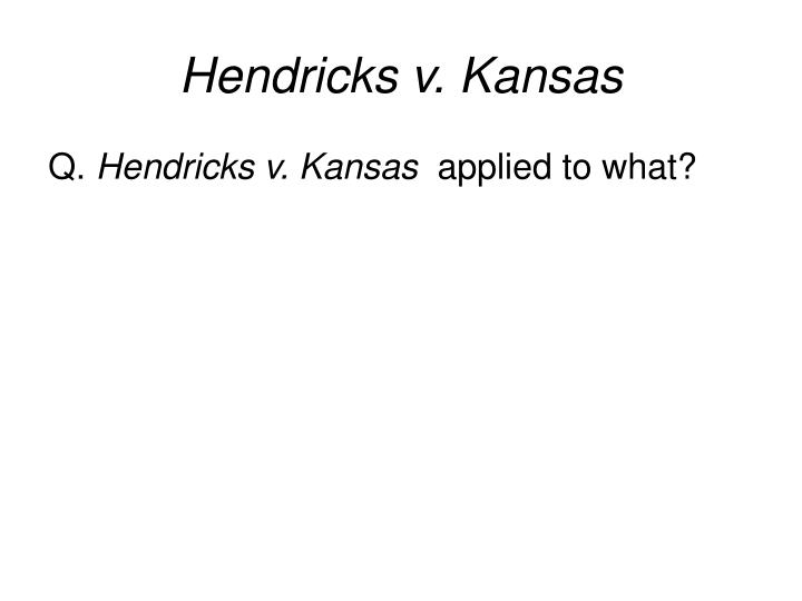 Hendricks v. Kansas