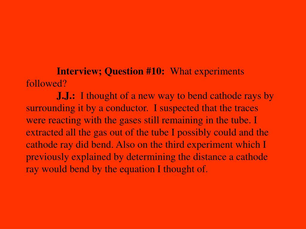 Interview; Question #10: