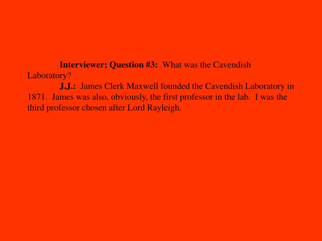 Interviewer; Question #3: