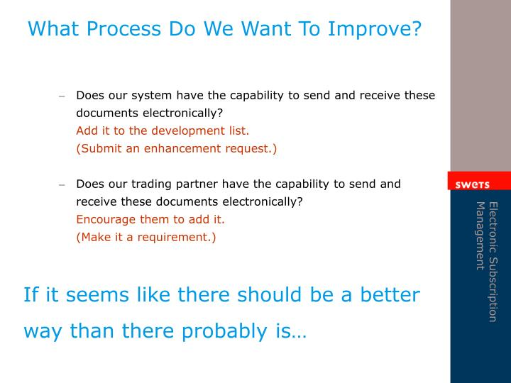 What Process Do We Want To Improve?