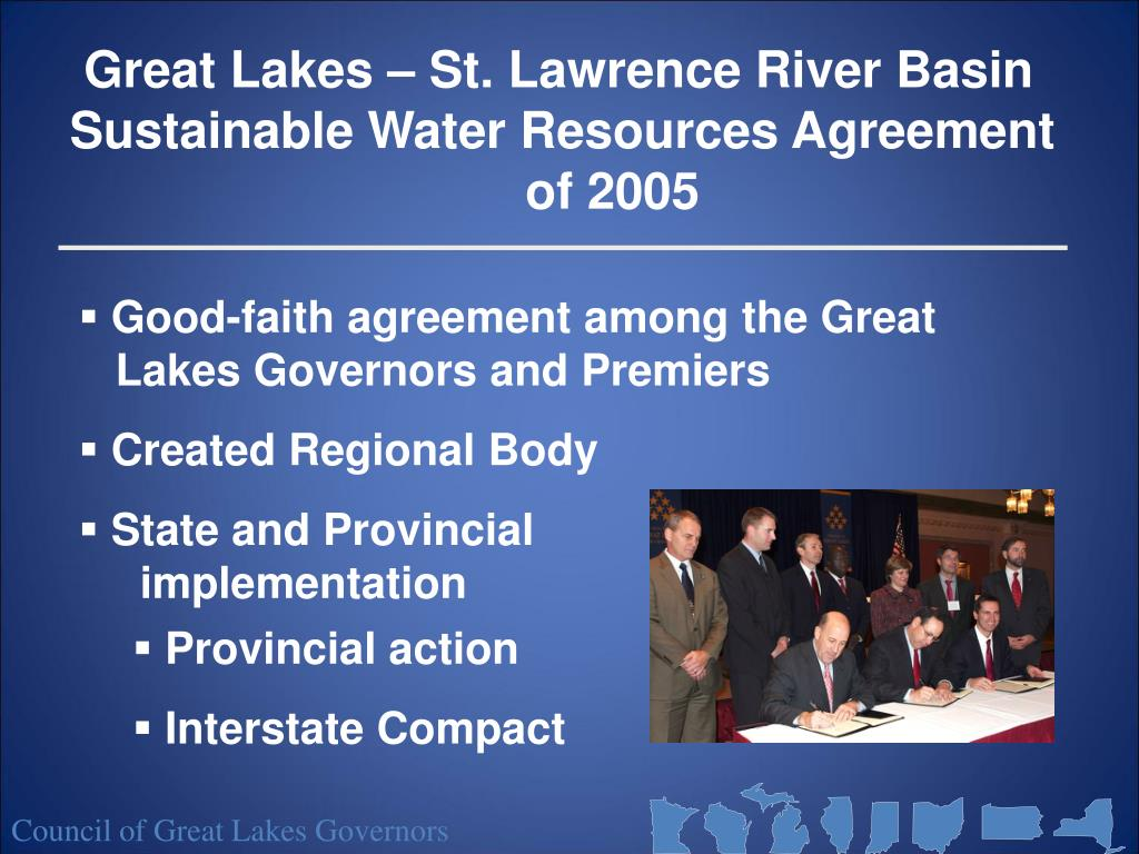 Great Lakes – St. Lawrence River Basin Sustainable Water Resources Agreement 				of 2005