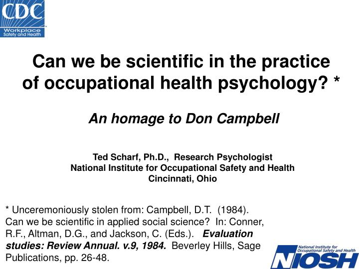 Can we be scientific in the practice of occupational health psychology an homage to don campbell