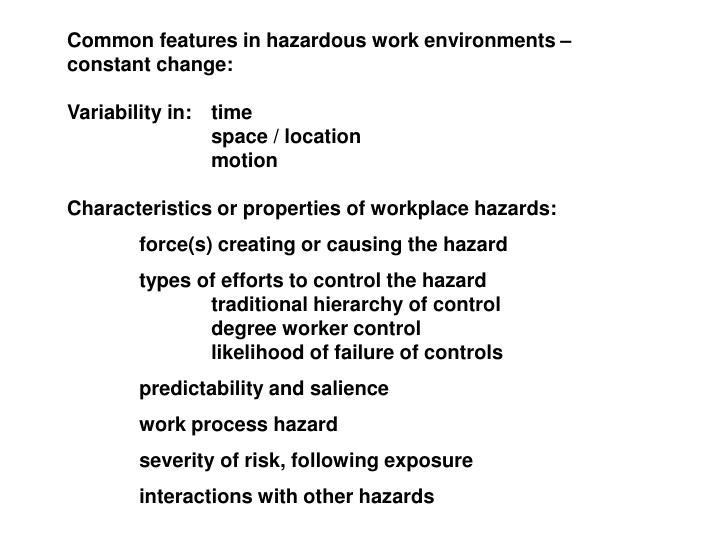 Common features in hazardous work environments – constant change: