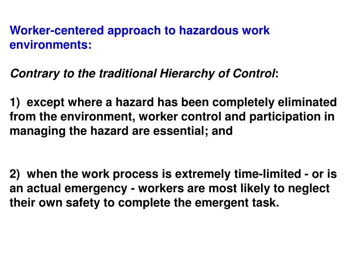 Worker-centered approach to hazardous work environments: