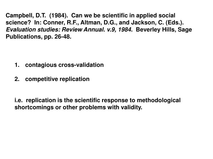 Campbell, D.T.  (1984).  Can we be scientific in applied social science?  In: Conner,