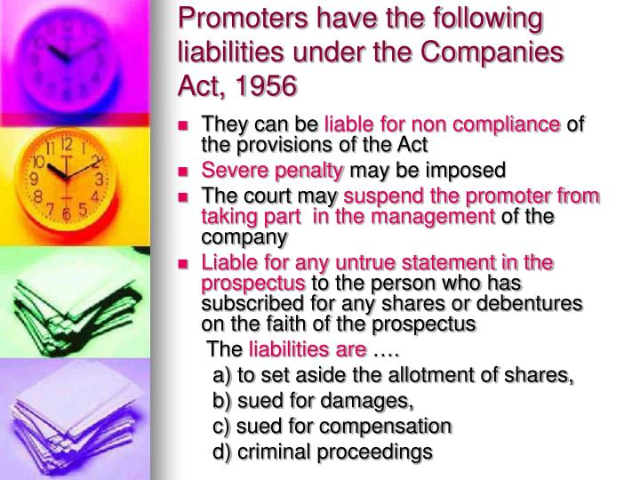 Promoters have the following liabilities under the Companies Act, 1956