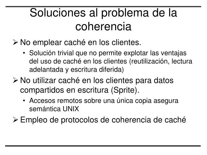 Soluciones al problema de la coherencia
