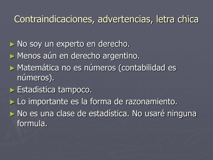Contraindicaciones, advertencias, letra chica
