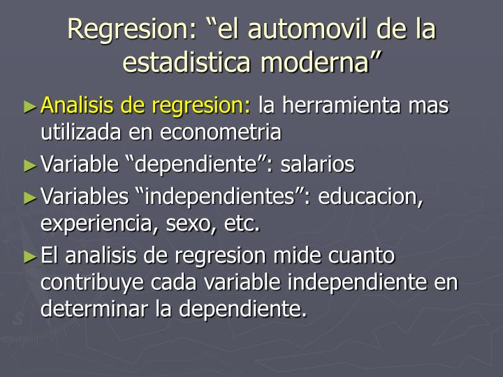 "Regresion: ""el automovil de la estadistica moderna"""