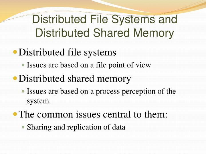 Distributed File Systems and Distributed Shared Memory